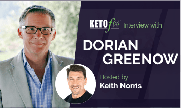 Keto f(x)™ Interview with Dorian Greenow