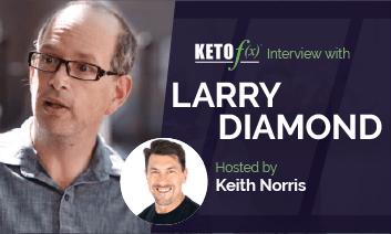 Keto f(x)™ Interview with Larry Diamond