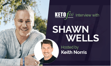 Keto f(x)™ Interview with Shawn Wells