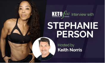 Keto f(x)™ Interview with Stephanie Person
