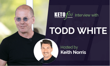Keto f(x)™ Interview with Todd White