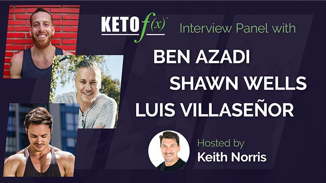Ben Azadi Luis Villasenor Shawn Wells Interview on Keto f(x)